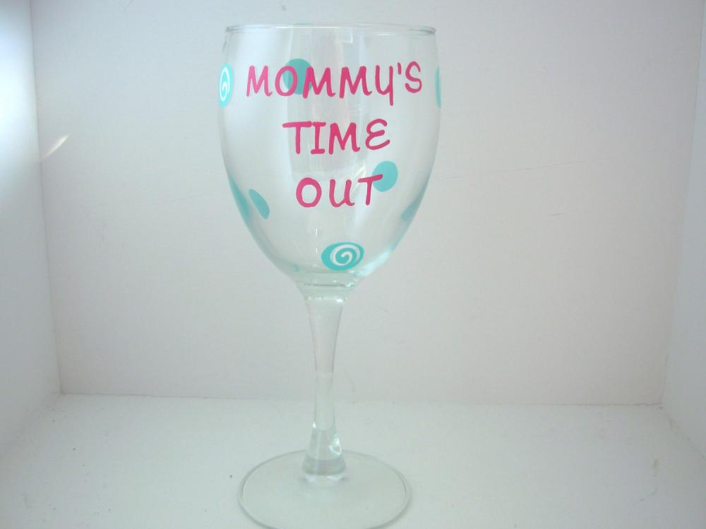 Mommy's Time Out Wine Glass - Handpainted